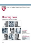 Harvard Medical School Hearing Loss: A guide to prevention and treatment
