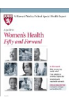 Harvard Medical School A Guide to Womens Health: Fifty and Forward