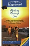 Three Steps to Happiness! Healing Through Joy