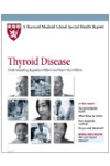 Harvard Medical School Thyroid Disease: Understanding hypothyroidism and hyperthyroidism