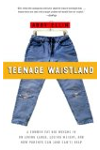 Teenage Waistland: A Former Fat-Camper Weighs in on Living Large, Losing Weight, And How Parents Can (And Can't) Help