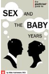 The Good in Bed Guide to Sex and the Baby Years