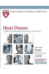 Harvard Medical School Heart Disease: A guide to preventing and treating coronary artery disease