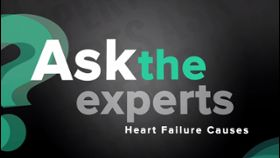 Ask the Experts: Heart Failure Causes
