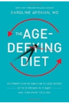The Age-Defying Diet: Outsmart Your Metabolism to Lose Weight--Up to 20 Pounds in 21 Days!--And Turn Back the Clock