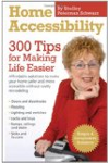 Home Accessibility (300 Tips for Making Life Easier)
