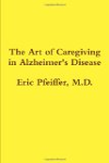 The Art of Caregiving in Alzheimer's Disease