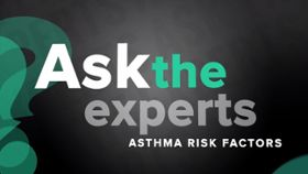 Ask the Experts: Asthma Risks Factors
