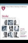 Harvard Medical School Stroke: Preventing and treating 'brain attack'