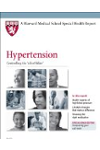 Harvard Medical School Hypertension: Controlling the 'silent killer'
